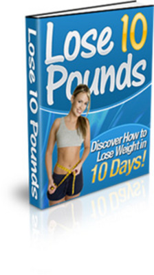 Product picture Discover How To Lose 10 Pound  Weight In 10 Days!
